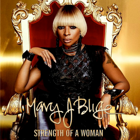 Strength Of A Woman (Limited Edition) Mary J. Blige