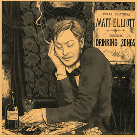 Drinking Songs Matt Elliott