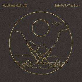 Salute To The Sun Matthew Halsall
