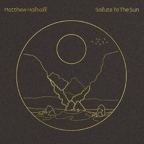 Salute To The Sun Matthew Halsall