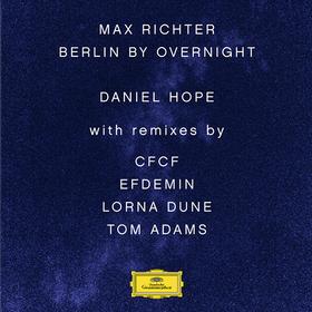 Berlin By Overnight (Remixes) Max Richter
