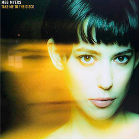 Take Me To the Disco Meg Myers