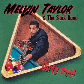 Dirty Pool Melvin Taylor & The Slack Band