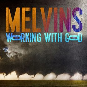 Working With God Melvins