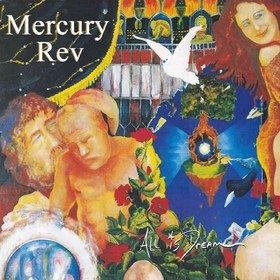 All Is Dream (Limited Edition) Mercury Rev
