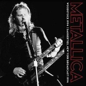 Woodstock 1994: Saugerties, New York Broadcast 1994 Metallica