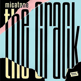 The Crack Micatone