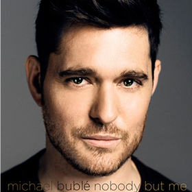 Nobody But Me Michael Buble