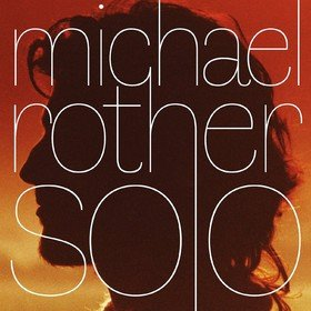 Solo (Box Set) Michael Rother
