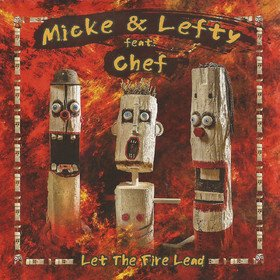 Let The Fire Lead Micke Bjorklof & Lefty Feat. Chef
