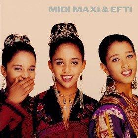 Midi, Maxi and Efti Midi, Maxi and Efti