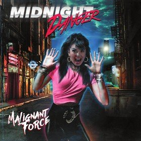 Malignant Force (Limited Edition) Midnight Danger