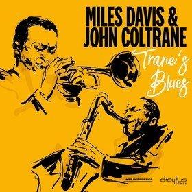 Trane's Blues Miles Davis & John Coltrane