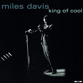 King Of Cool Miles Davis