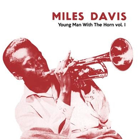 Young Man With The Horn, Vol. 1 (Limited Edition) Miles Davis