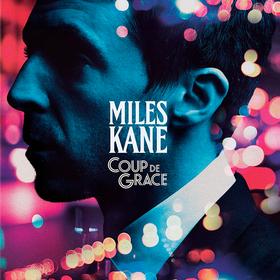 Coup De Grace Miles Kane