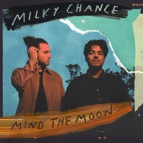 Mind The Moon Milky Chance
