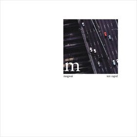 Ten Rapid - Collected Recordings 1996-1997 Mogwai