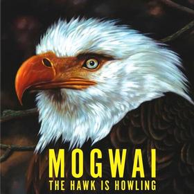 The Hawk is Howling Mogwai