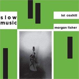 Slow Music Morgan Fisher & LOL Coxhill