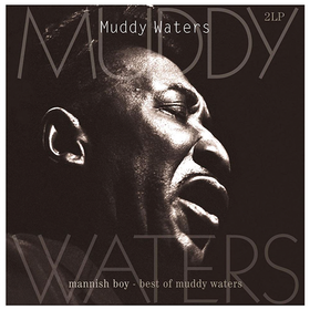 Mannish Boy - Best Of Muddy Waters Muddy Waters