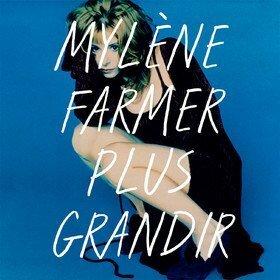 Plus Grandir - Best of 1986 / 1996 Mylene Farmer