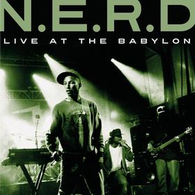 Live At the Babylon N.E.R.D.