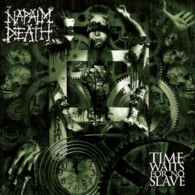 Time Waits For No Slave Napalm Death