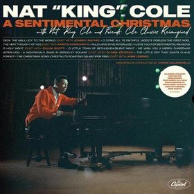 A Sentimental Christmas With Nat King Cole and Friends: Cole Classics Reimagined Nat King Cole
