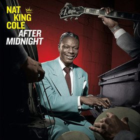 After Midnight Nat King Cole