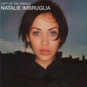 Left Of The Middle Natalie Imbruglia