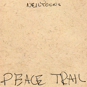 Peace Trail Neil Young