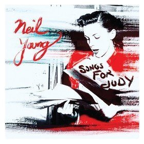Songs For Judy Neil Young
