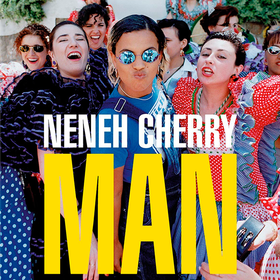 Man (Deluxe 20th Anniversary Edition) Neneh Cherry