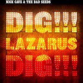 Dig, Lazarus, Dig!!! Nick Cave & Bad Seeds