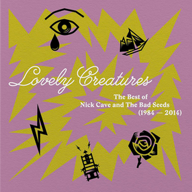 Lovely Creatures Nick Cave & Bad Seeds