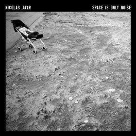 Space is Only Noise(Ten Year Edition) Nicolas Jaar