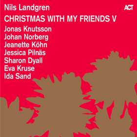 Christmas With My Friends V Nils Landgren