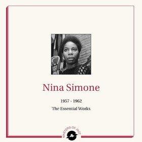1957 - 1962: The Essential Works Nina Simone