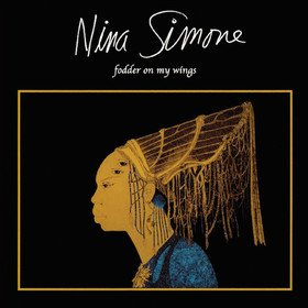 Fodder On My Wings Nina Simone