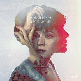 Begin Again Norah Jones