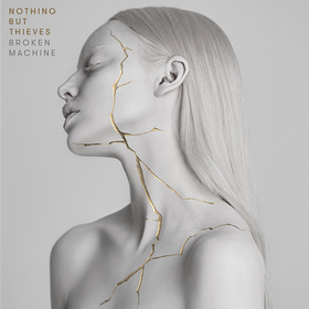 Broken Machine Nothing But Thieves