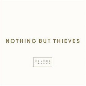 Deluxe Tracks Nothing But Thieves