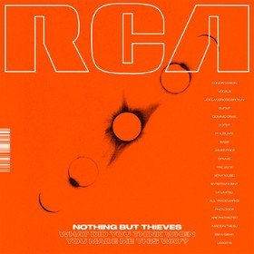 What Did You Think When You Made Me This Way? Nothing But Thieves