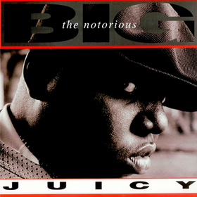Juicy (Limited Edition) Notorious B.I.G.