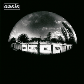 Don't Believe The Truth Oasis