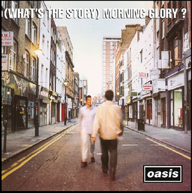 (Whats The Story) Morning Glory? (Remastered) Oasis