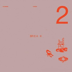 22 Break Oh Wonder