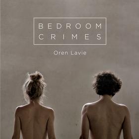 Bedroom Crimes Oren Lavie