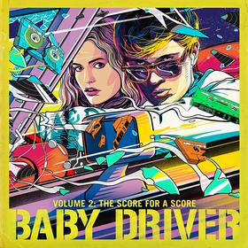 Baby Driver Volume 2: the Score For a Score Original Soundtrack